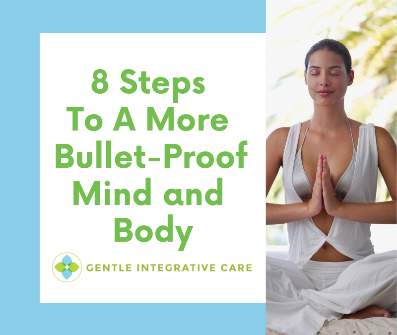 8 Steps To A More Bullet-Proof Mind and Body