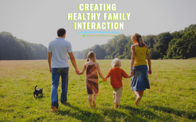 Creating Healthy Family Interaction